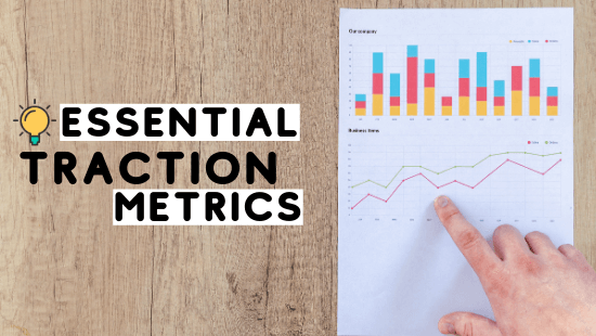[Traction Metrics] Essential Traction Metrics To Be Included In A Pitch Deck
