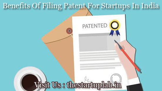 Benefits Of Filing Patent For Startups In India